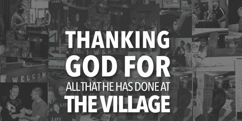 Thanking God for all He has done at The Village