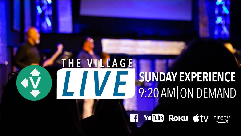 Choose your favorite streaming platform, YouTube, Facebook or live.thevillagechristianchurch.com