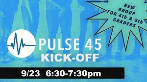 Students in grades 4 and 5 are invited to the Pulse 45 Kick-Off on Wednesday September 23 at 6:30 pm at The Village Christian Church in Minooka Illinois