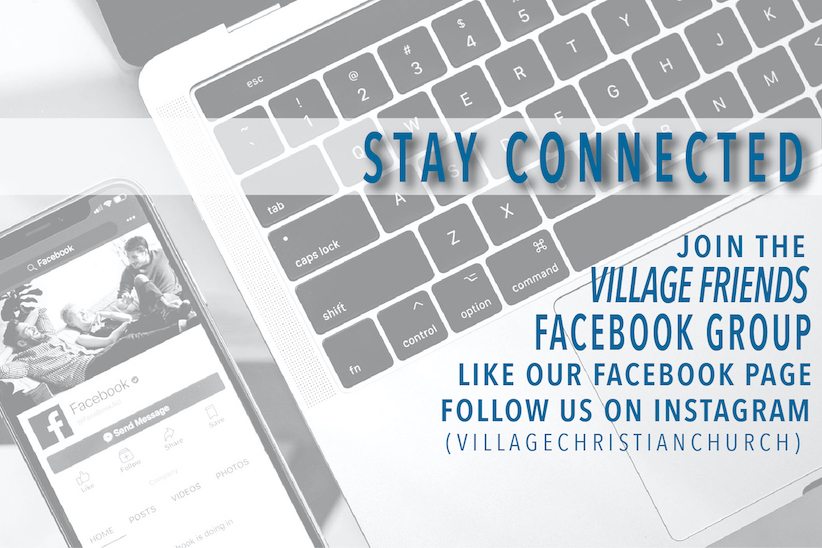 Stay connected with The Village Christian Church