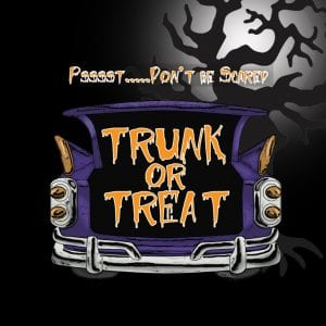 Pssss...Don't Be Scared! Trunk or Treat October 27